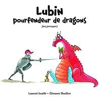 Lubin pourfendeur de dragons (ou presque) par Laurent Souillé