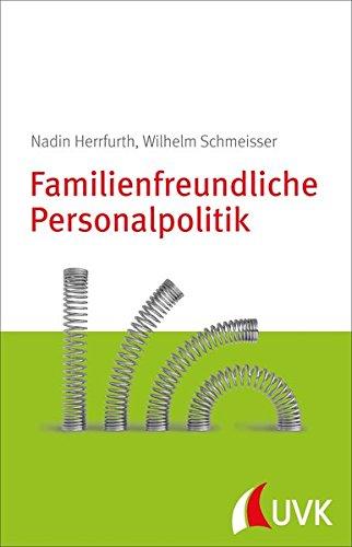 Familienfreundliche Personalpolitik. Arbeitszeitflexibilisierung konkret