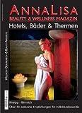 AnnaLisa Beauty & Wellness Magazin: Kneipp für mich - Über 50 exklusive Empfehlungen für Individualreisende -