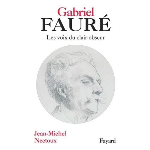 Gabriel Fauré : Les voies de clair-obscur
