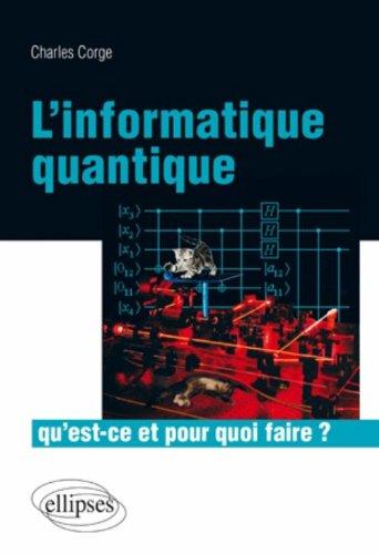 L'informatique quantique, qu'est ce et pour quoi faire?