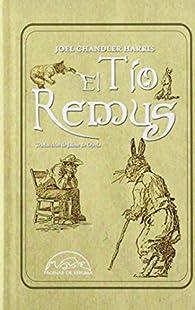 El Tío Remus par  Joel Chandler Harris