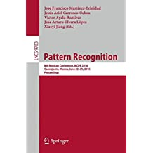 Pattern Recognition: 8th Mexican Conference, MCPR 2016, Guanajuato, Mexico, June 22-25, 2016. Proceedings (Lecture Notes in Computer Science)