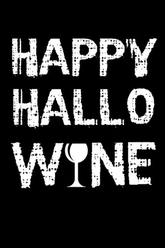 Happy Hallo Wine: Halloween Notebooks |Halloween Gifts | Messages And Quotes |6 x 9 Lined Notebook| Work Book |Planner |Special Notebook Gifts For Everyone 100 Pages