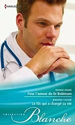 Pour l'amour du Dr Robinson - Le fils qui a changé sa vie (Blanche t. 1124)