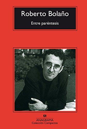 Entre Paréntesis (Compactos) por Roberto Bolaño