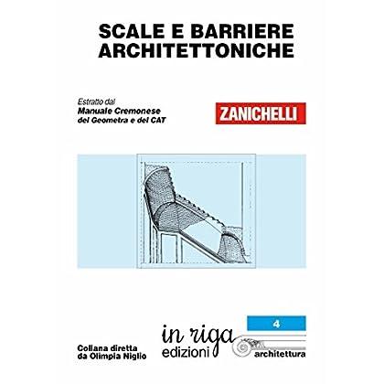 Scale E Barriere Architettoniche: Coedizione Zanichelli - In Riga (In Riga Architettura Vol. 4)