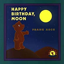 [ [ [ Happy Birthday, Moon[ HAPPY BIRTHDAY, MOON ] By Asch, Frank ( Author )Mar-01-2000 Paperback