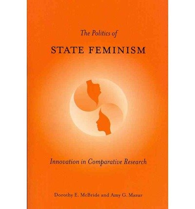 [ THE POLITICS OF STATE FEMINISM: INNOVATION IN COMPARATIVE RESEARCH -  GREENLIGHT ] BY Dorothy E McBride ( Author ) Aug - 2012 [ Paperback ]