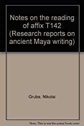 Notes on the reading of affix T142 (Research reports on ancient Maya writing)