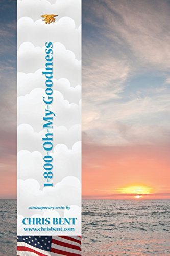 1-800-Oh-My-Goodness: A former Navy SEAL's inspirational, spiritual, straight-talking, humorous look at modern day issues shaping our world's future