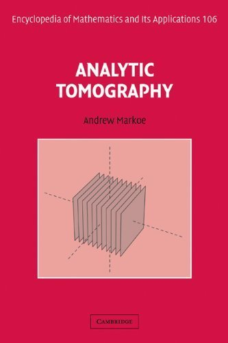 Analytic Tomography (Encyclopedia of Mathematics and its Applications) 1st edition by Markoe, Andrew (2006) Hardcover