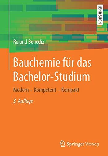 Bauchemie für das Bachelor-Studium: Modern – Kompetent – Kompakt