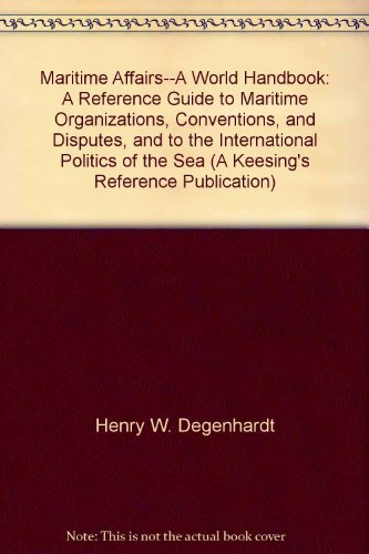 maritime-affairs-a-world-handbook-a-reference-guide-to-maritime-organizations-conventions-and-disput