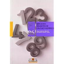 Ejercicios resueltos de cálculo numérico (Biblioteca Comillas, Ingeniería)