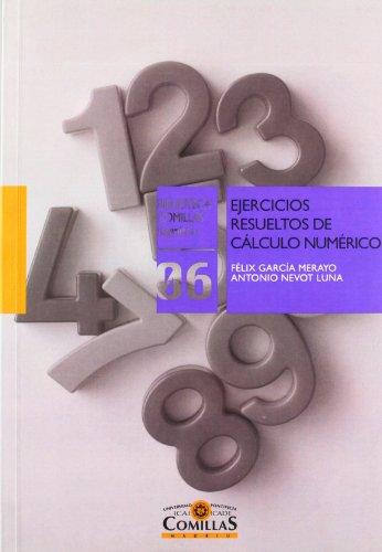 Ejercicios resueltos de cálculo numérico por Félix García Merayo, Antonio Nevot Luna