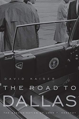 The Road to Dallas - The Assassination of John F. Kennedy - Nc Dallas