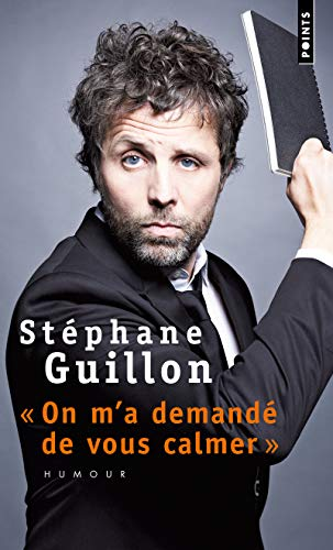 On m'a demandé de vous calmer par Stephane Guillon
