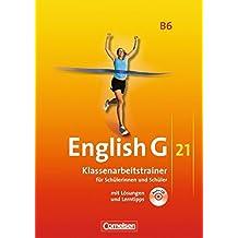 English G 21 - Ausgabe B / Band 6: 10. Schuljahr - Klassenarbeitstrainer mit Lösungen und Audio-Materialien