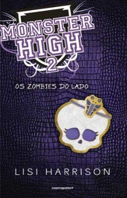 Monster High 2 - Os Zombies do Lado  Lisi Harrison