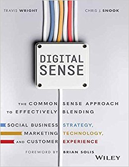 Digital Sense: The Common Sense Approach To Effectively Blending Social Business Strategy, Marketing [Paperback] [Jan 01, 2017] Travis Wright, Chris J. Snook, Brian Solis (Foreword)