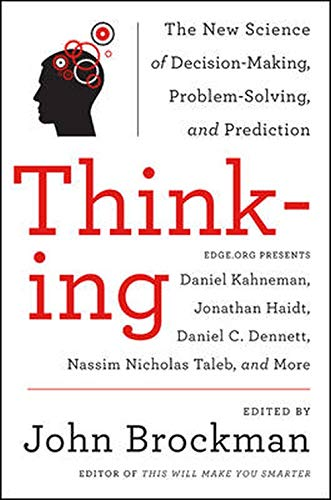 Thinking: The New Science of Decision-Making, Problem-Solving, and Prediction (Best of Edge Series) por John Brockman