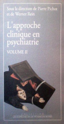 L'approche clinique en psychiatrie, volume 2 par P. Pichot