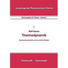 Thermodynamik, Band I (Grundzüge der Physikalischen Chemie in Einzeldarstellungen)