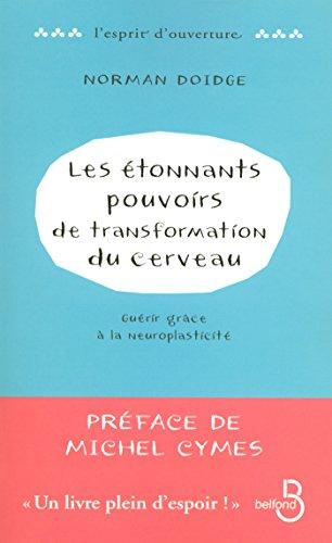 Les Étonnants Pouvoirs de transformation du cerveau (ESPRIT OUVERT) par Norman DOIDGE