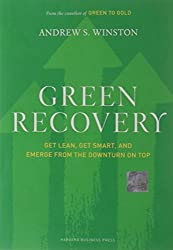 Green Recovery: Get Lean, Get Smart, and Emerge from the Downturn on Top by Andrew S. Winston (2009-08-01)