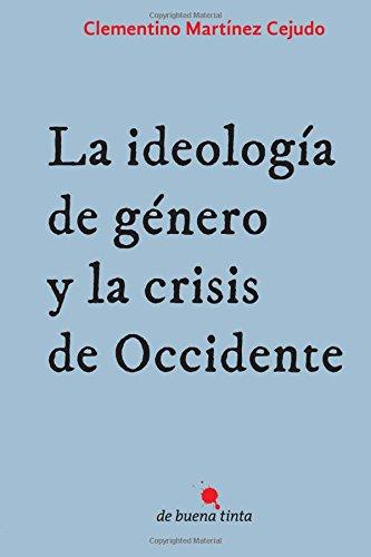 La ideología de género y la crisis de Occidente por Clementino Martínez Cejudo