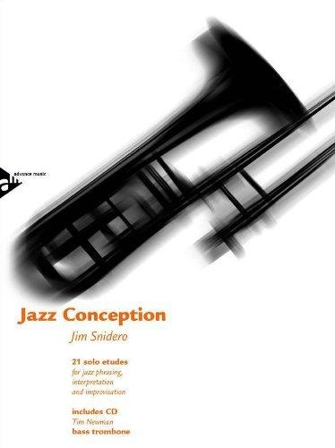 Jazz Conception for Bass Trombone - 21 solo etudes for jazz phrasing, interpretation and improvisation - bass trombone - edition with mp3 CD - [Language: English & German & French] - (ADV 14735) by Jim Snidero (2000-01-01)