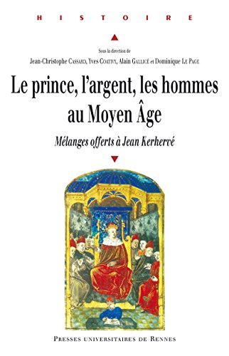 Le prince, l'argent, les hommes au Moyen ge: Mlanges offerts  Jean Kerherv