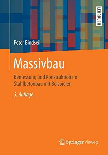 Massivbau: Bemessung und Konstruktion im Stahlbetonbau mit Beispielen