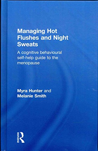 [(Managing Hot Flushes and Night Sweats : A Cognitive Behavioural Self-help Guide to the Menopause)] [By (author) Myra Hunter ] published on (September, 2013)