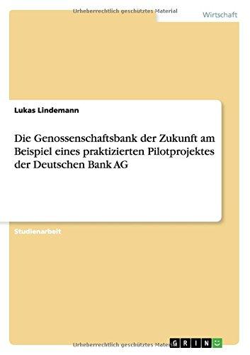 die-genossenschaftsbank-der-zukunft-am-beispiel-eines-praktizierten-pilotprojektes-der-deutschen-ban