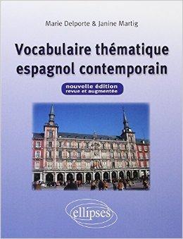 Vocabulaire Thématique Espagnol Contemporain de Marie Delporte,Janine Martig ( 8 avril 2005 )