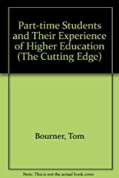 Part-time Students and Their Experience of Higher Education (The Cutting Edge S.)