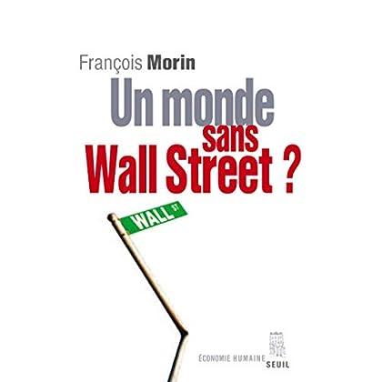 Un monde sans Wall Street ? (ECO HUMAINE)