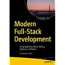 Modern Full-Stack Development: Using TypeScript, React, Node.js, Webpack, and Docker (English Edition)