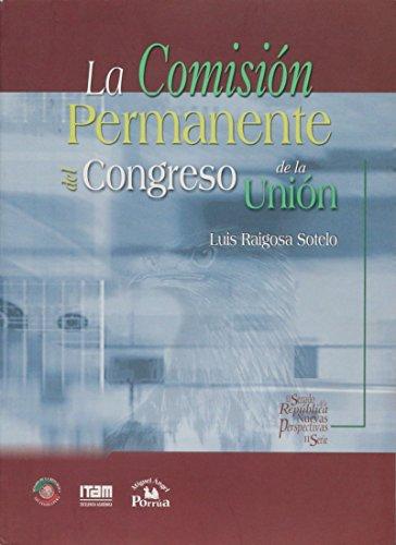 La Comision permanente del Congreso de la Union/ The Permanent Commission of the Congress