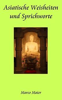 Asiatische Weisheiten und Sprichworte von [Maier, Marco]