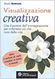 Visualizzazione creativa. Usa il potere dell'immaginazione usato  Spedito ovunque in Italia