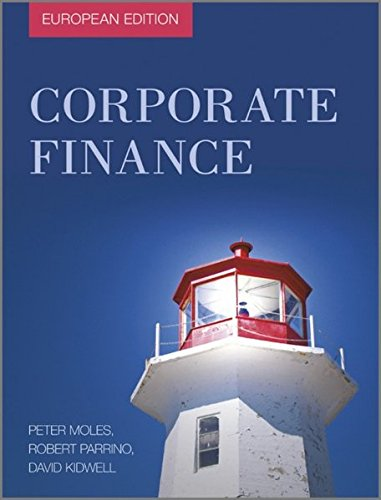 Corporate Finance: European Edition (Corporate Parrino Finance)