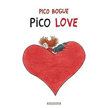 Pico Bogue - tome 4 - Pico Love
