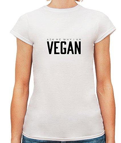 Mesdames T-Shirt avec Ask Me Why I Am Vegan Slogan Phrase imprimé. Blanc