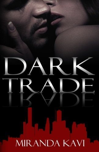 Dark Trade (The Gunrunner Series) (Volume 1) by Miranda Kavi (2014-04-06)