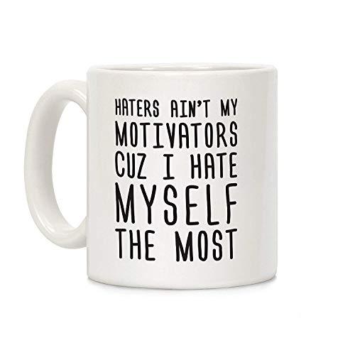 GANGYI Haters Aint My Motivators Cuz I Hate Myself The Most White 11 Ounce Ceramic Coffee Mug -