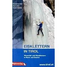 Eisklettern in Tirol: Wasserfall- und Mixedklettern in Nord- und Osttirol