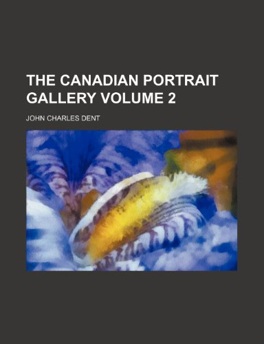 The Canadian portrait gallery Volume 2